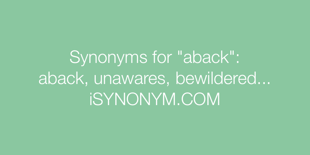Synonyms aback