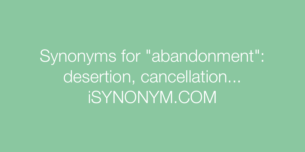 Synonyms abandonment