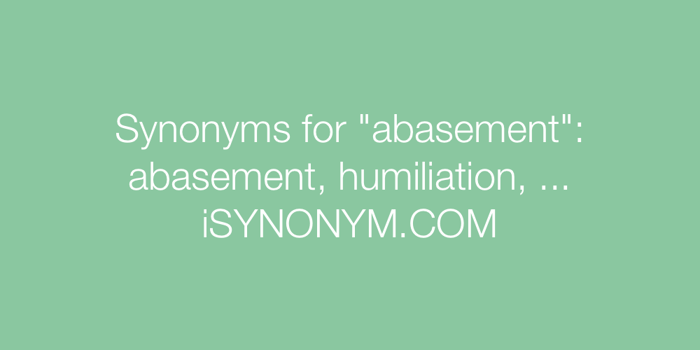 Synonyms abasement