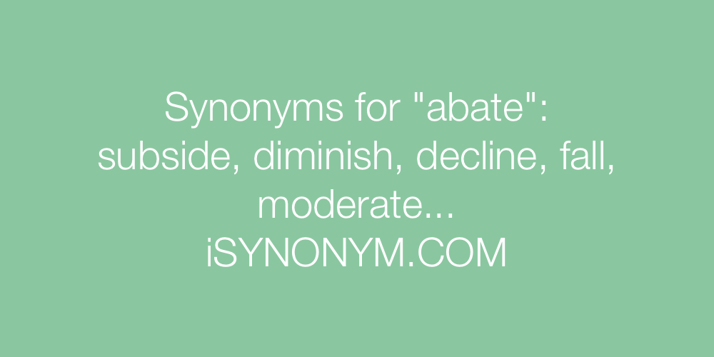 Synonyms abate