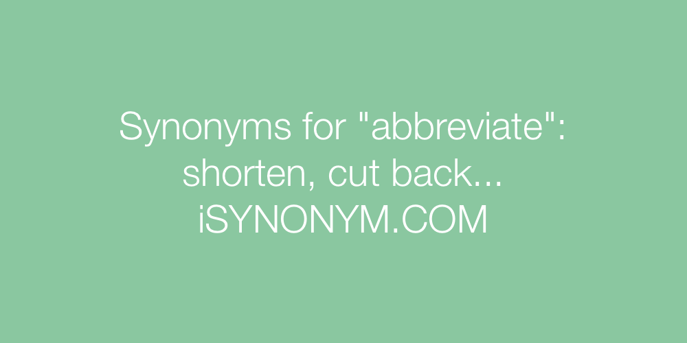 Synonyms abbreviate