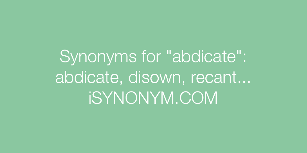 Synonyms abdicate