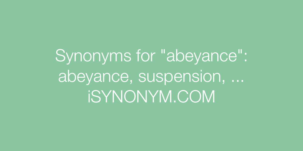 Synonyms abeyance