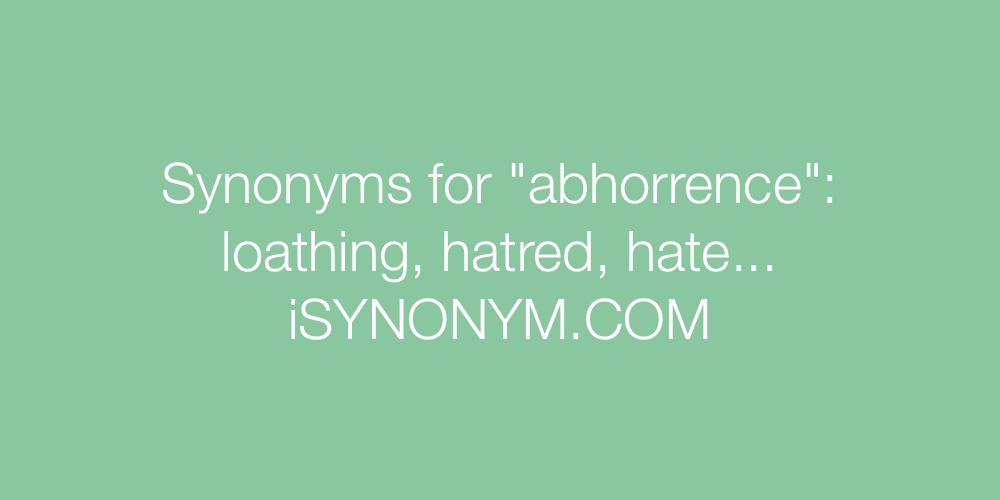 Synonyms abhorrence