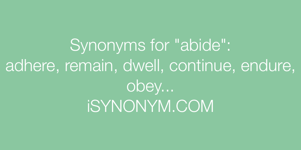 Synonyms abide