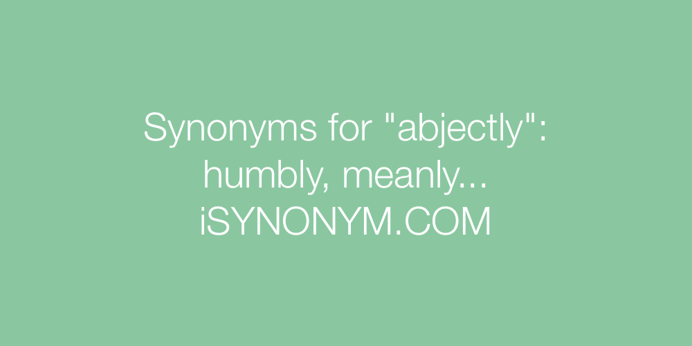 Synonyms abjectly