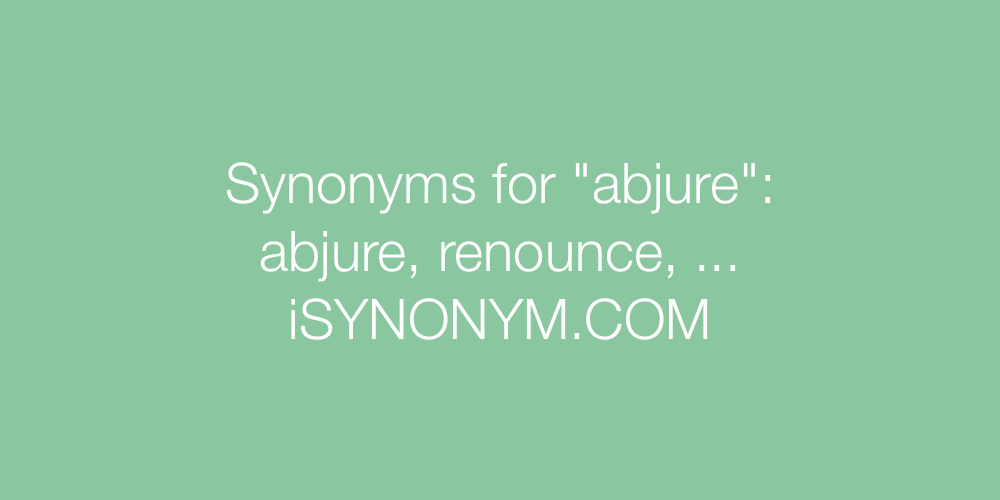 Synonyms abjure