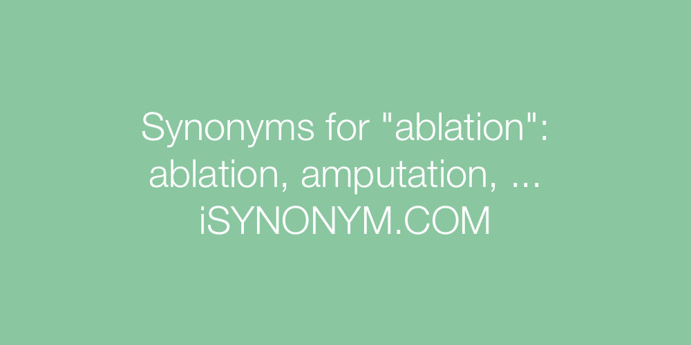 Synonyms ablation