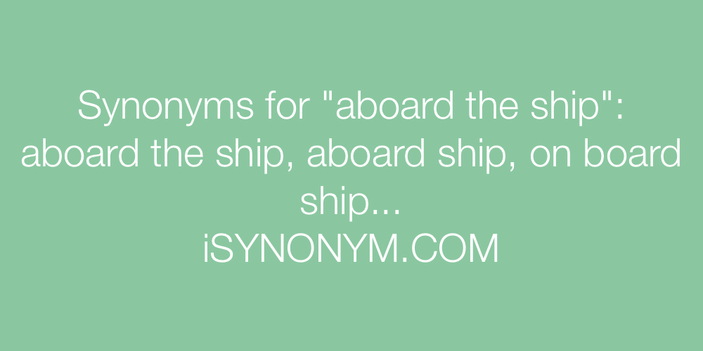 Synonyms aboard the ship