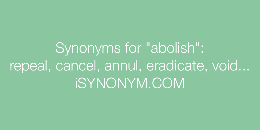 Synonyms abolish