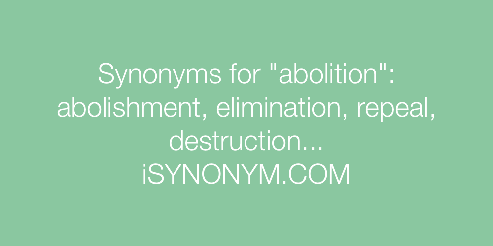 Synonyms abolition