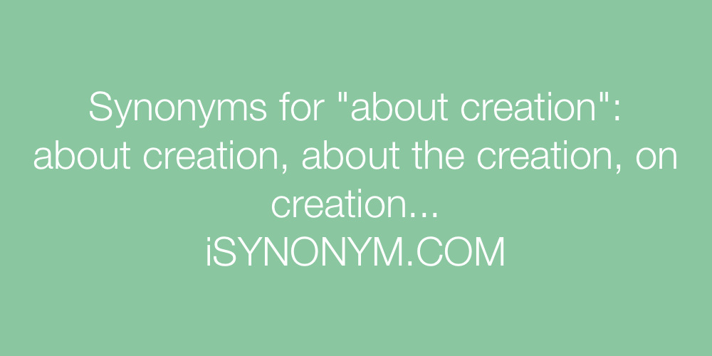 Synonyms about creation