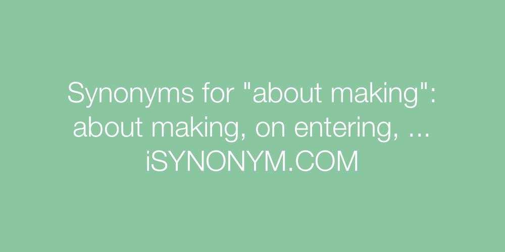 Synonyms about making