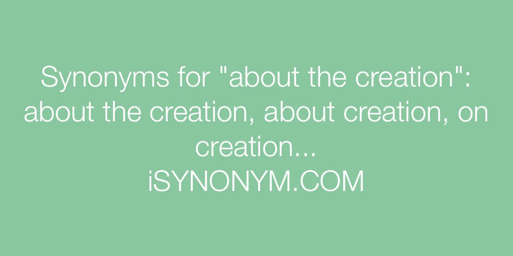 Synonyms about the creation