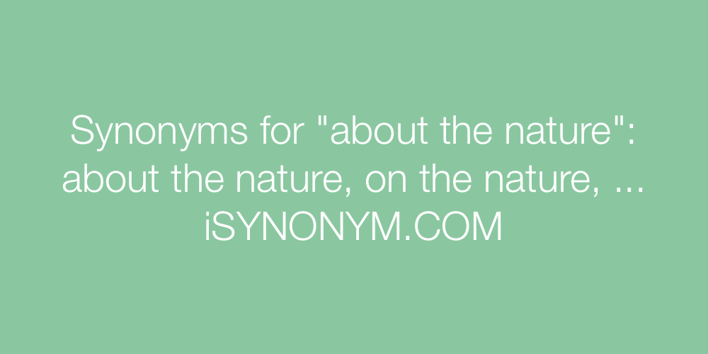 Synonyms about the nature