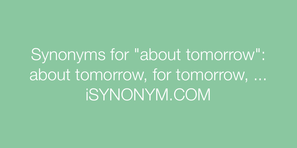 Synonyms about tomorrow