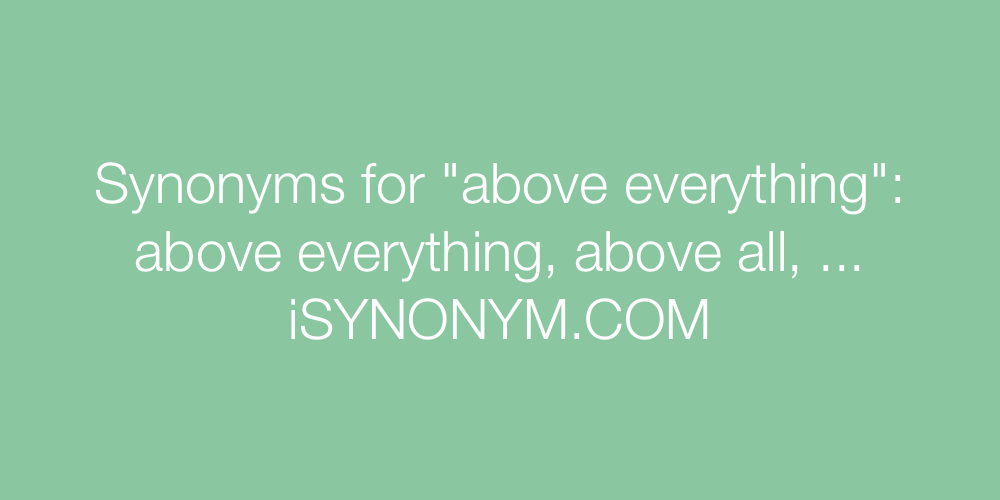 Synonyms above everything