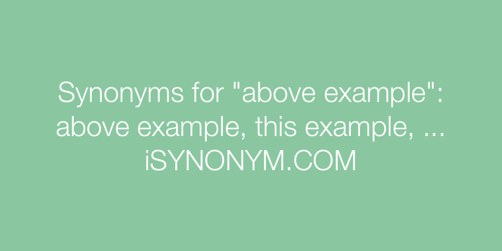 Synonyms above example