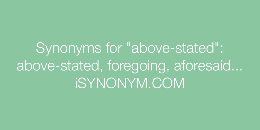 Synonyms above-stated