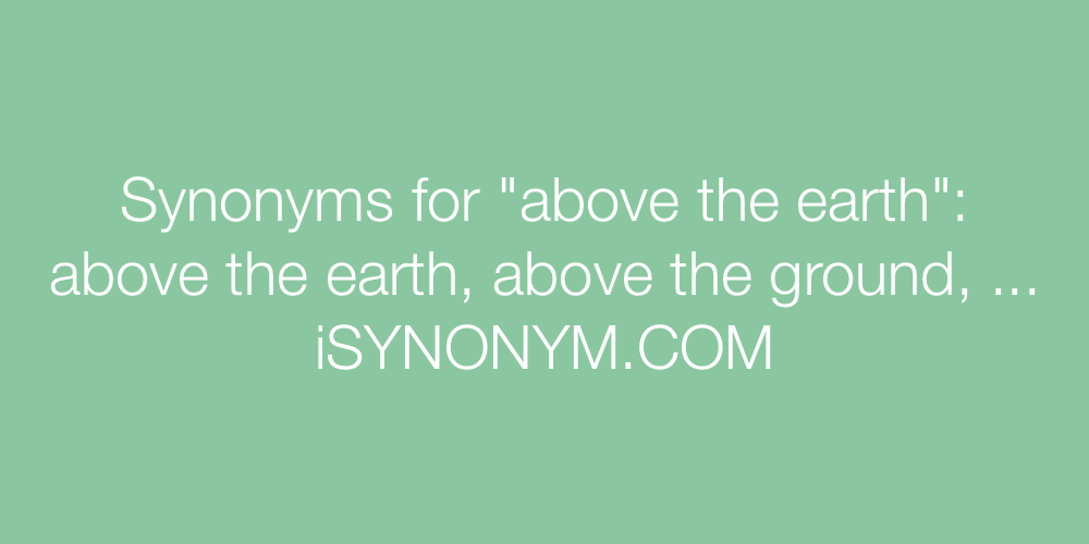 Synonyms above the earth