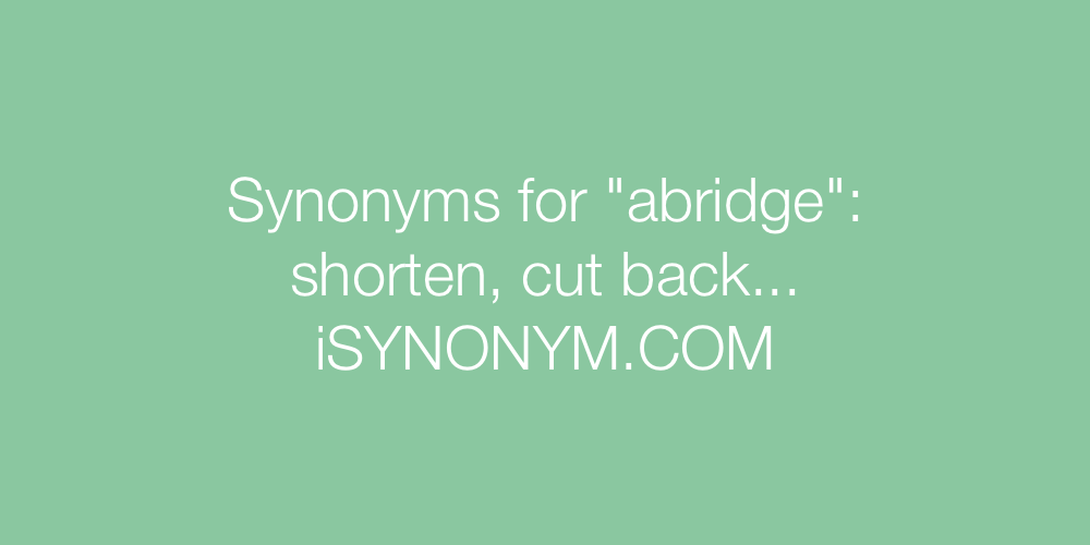 Synonyms abridge