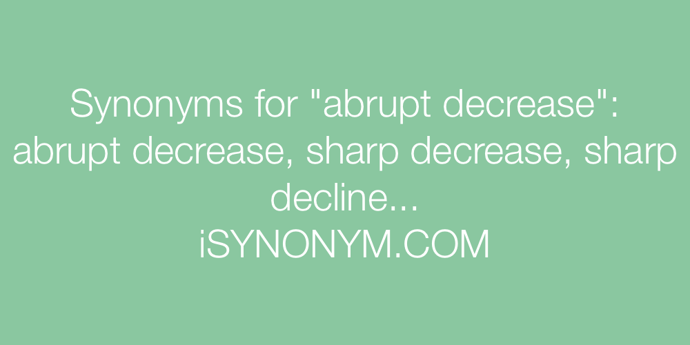 Synonyms abrupt decrease
