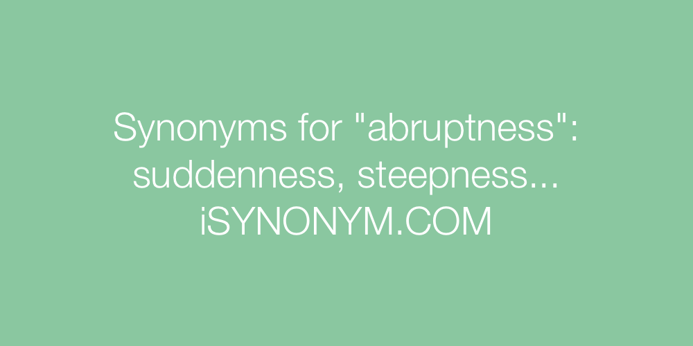 Synonyms abruptness