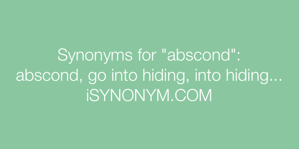 Synonyms abscond