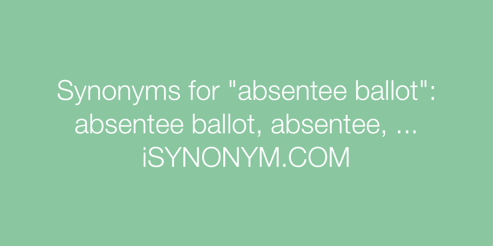 Synonyms absentee ballot