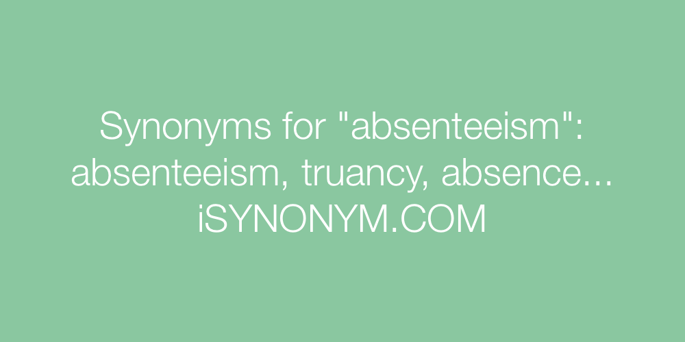 Synonyms absenteeism