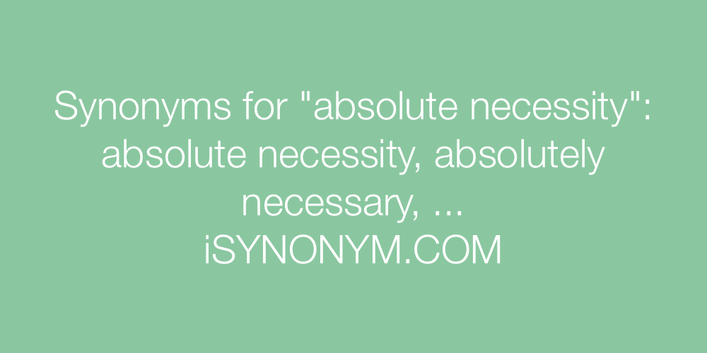 Synonyms absolute necessity