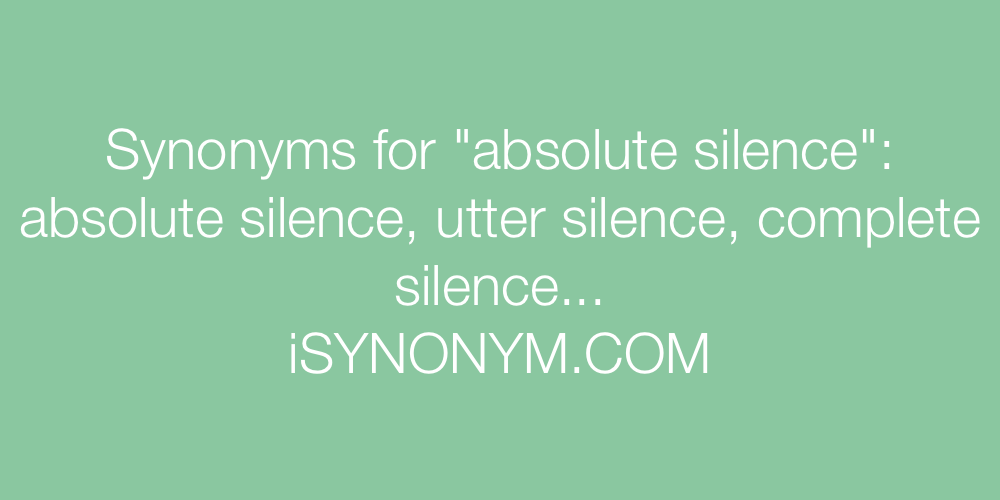 Synonyms absolute silence
