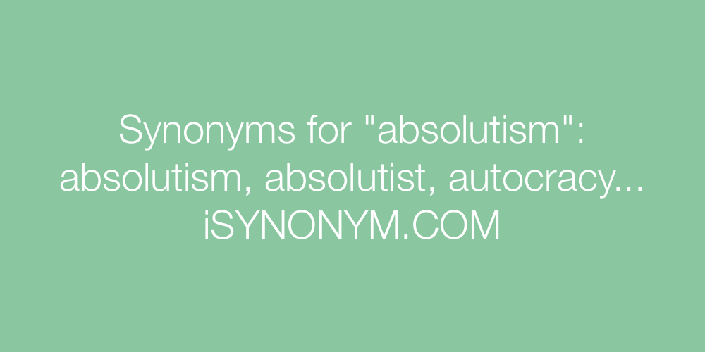Synonyms absolutism