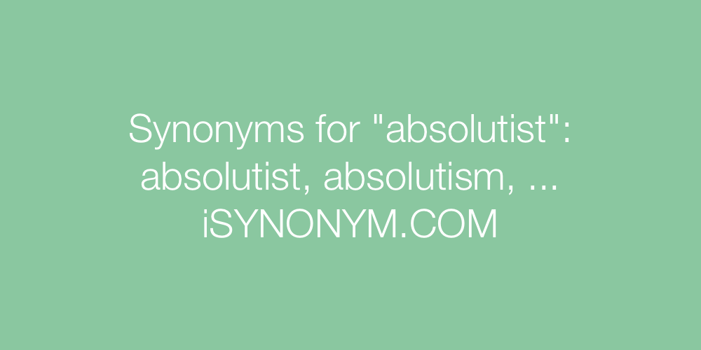 Synonyms absolutist