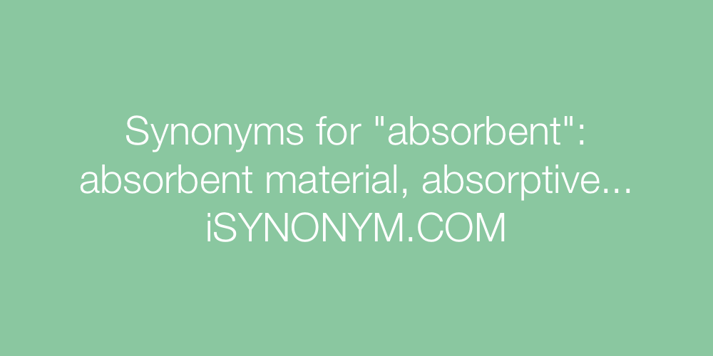 Synonyms absorbent