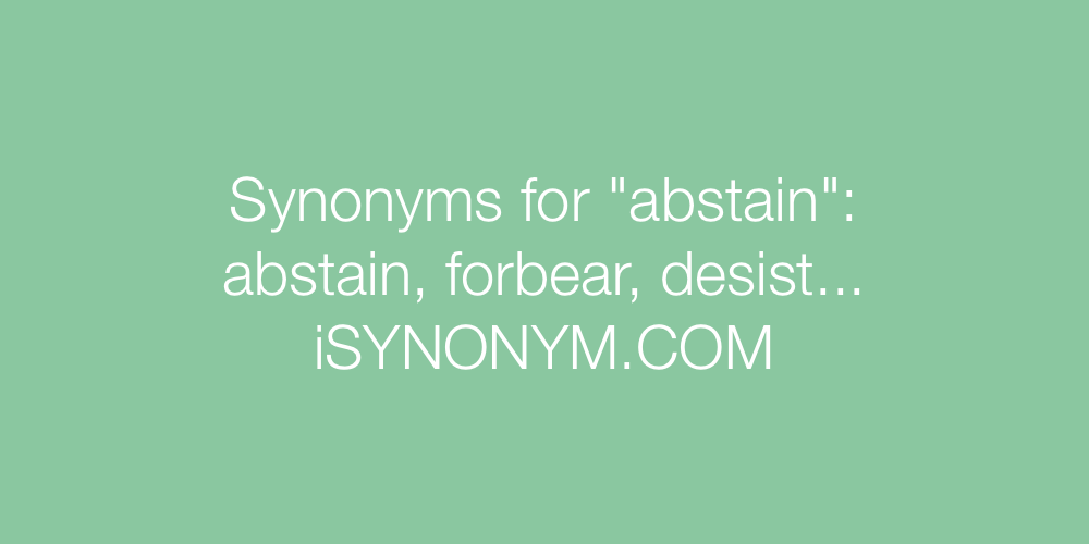 Synonyms abstain