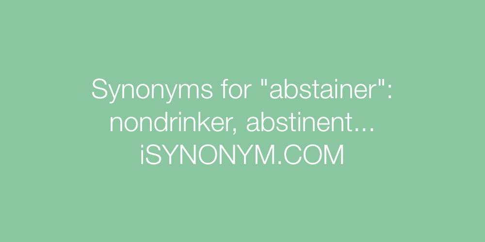 Synonyms abstainer