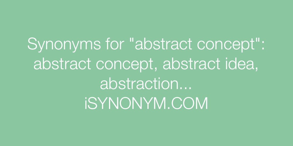 Synonyms abstract concept