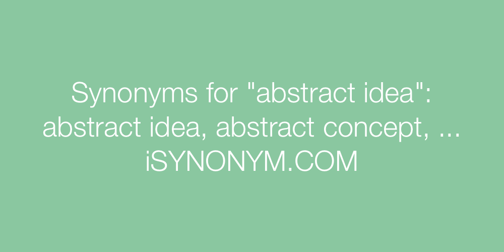 Synonyms abstract idea