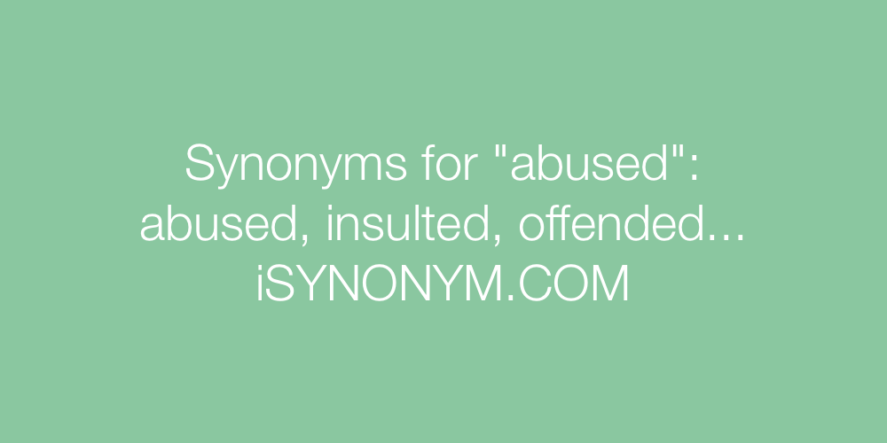 Synonyms abused