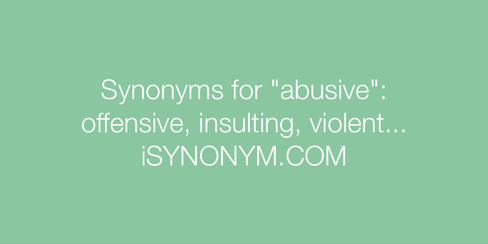 Synonyms abusive