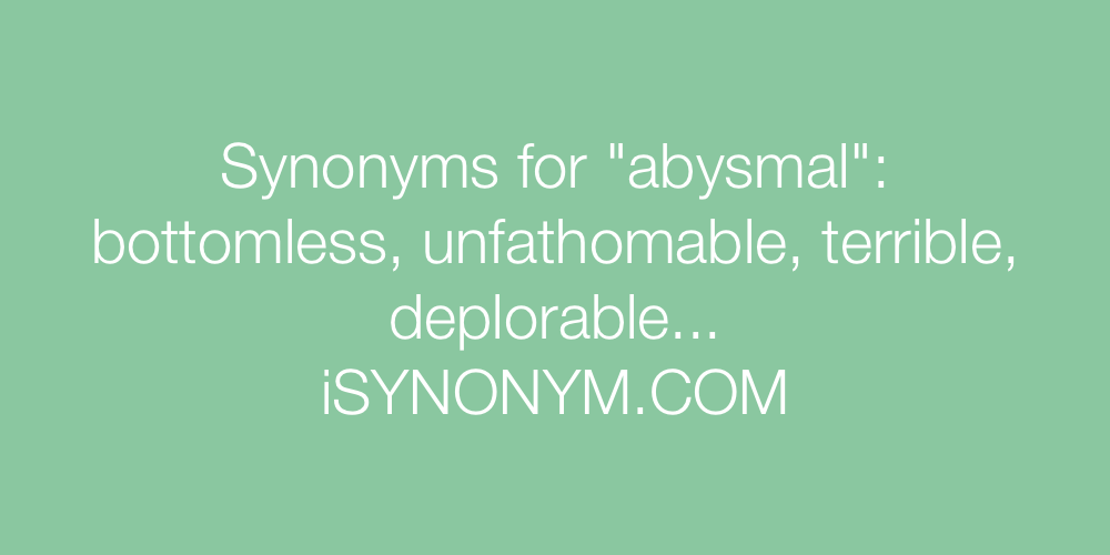 Synonyms abysmal