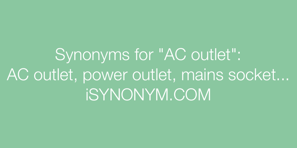 Synonyms AC outlet