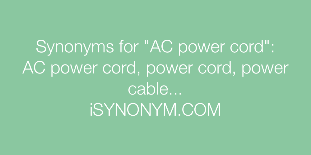 Synonyms AC power cord