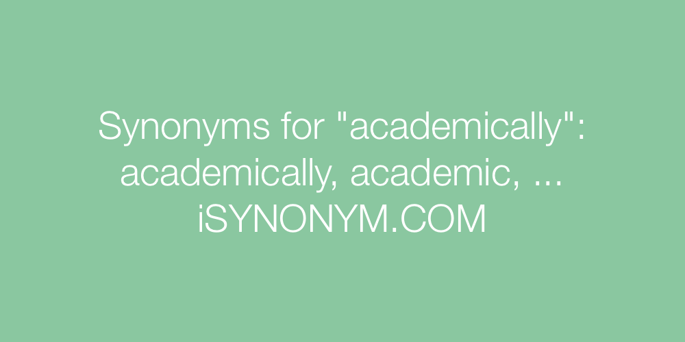 Synonyms academically