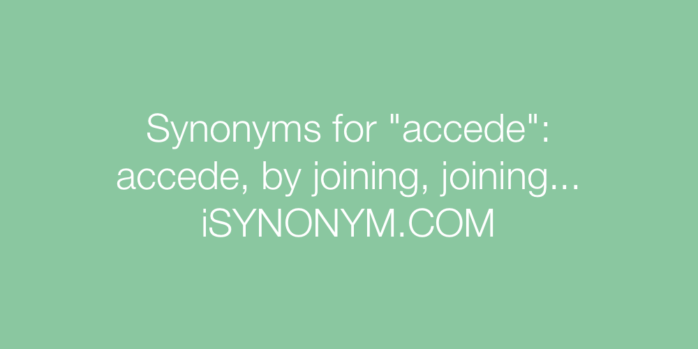Synonyms accede