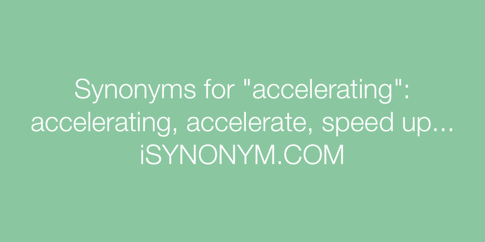 Synonyms accelerating