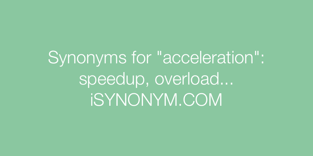 Synonyms acceleration