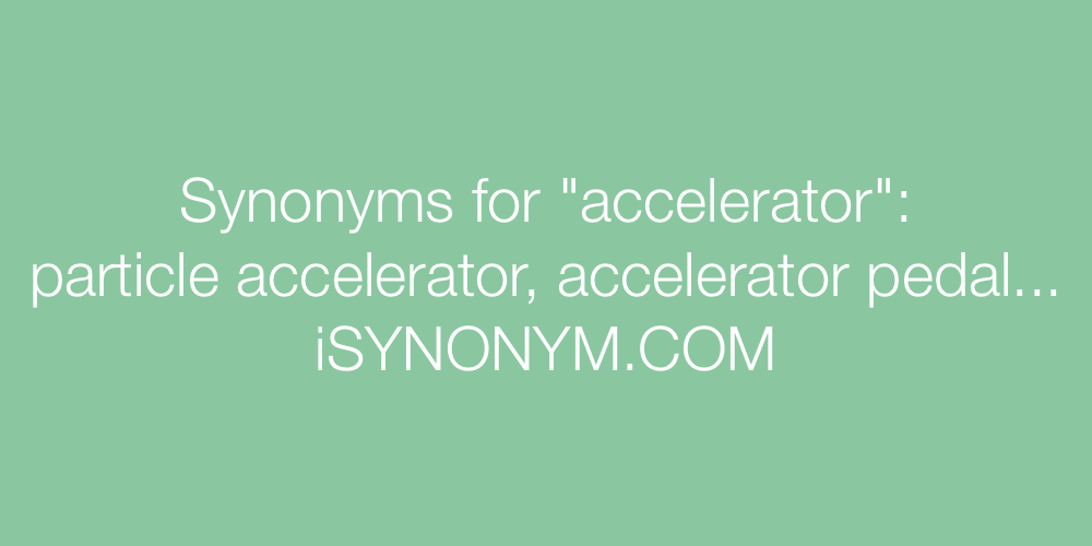Synonyms accelerator