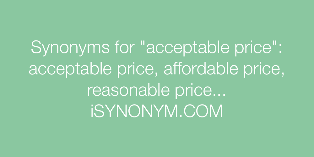 Synonyms acceptable price